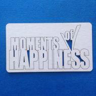 Чипборд  MOMENTS OF HAPINESS